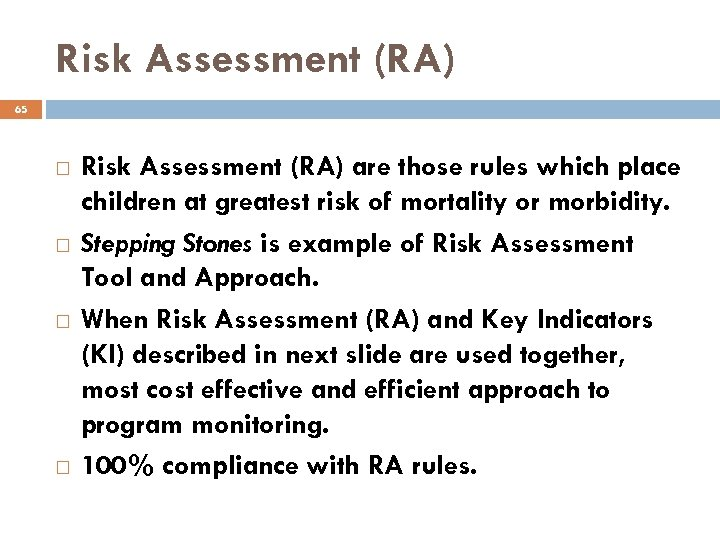 Risk Assessment (RA) 65 Risk Assessment (RA) are those rules which place children at