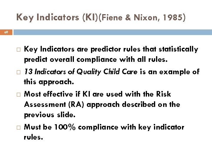Key Indicators (KI)(Fiene & Nixon, 1985) 69 Key Indicators are predictor rules that statistically