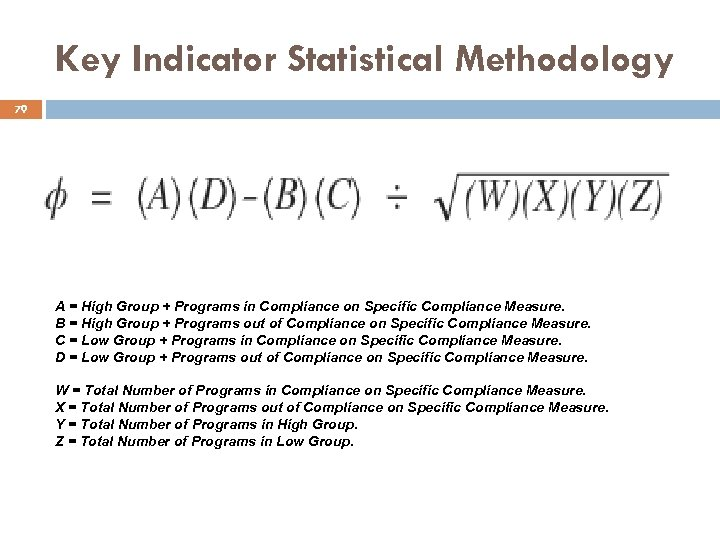 Key Indicator Statistical Methodology 79 A = High Group + Programs in Compliance on