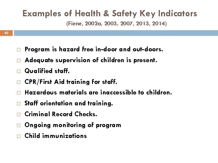 Examples of Health & Safety Key Indicators (Fiene, 2002 a, 2003, 2007, 2013, 2014)