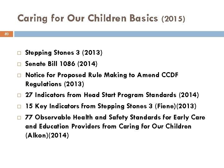 Caring for Our Children Basics (2015) 83 Stepping Stones 3 (2013) Senate Bill 1086