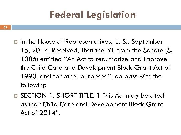 Federal Legislation 85 In the House of Representatives, U. S. , September 15, 2014.