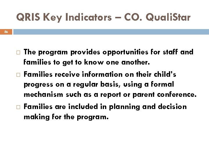 QRIS Key Indicators – CO. Quali. Star 86 The program provides opportunities for staff