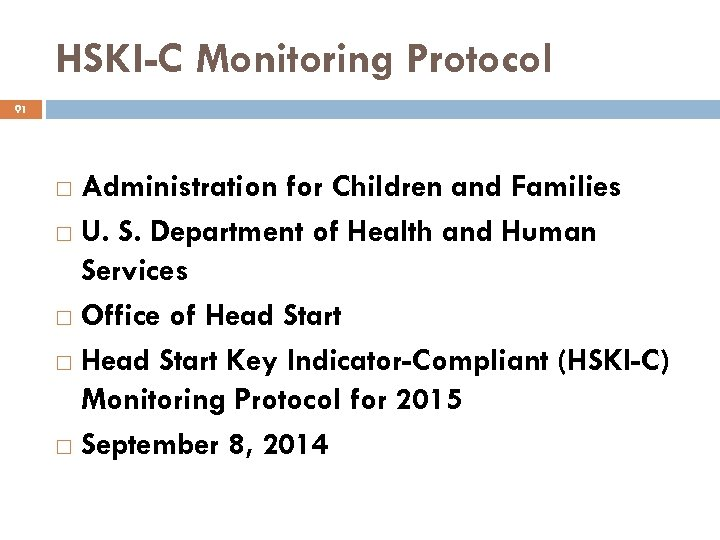HSKI-C Monitoring Protocol 91 Administration for Children and Families U. S. Department of Health