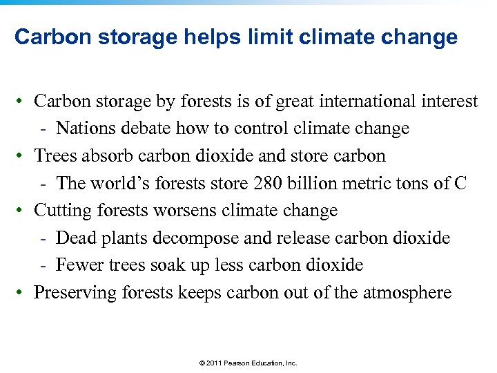 Carbon storage helps limit climate change • Carbon storage by forests is of great