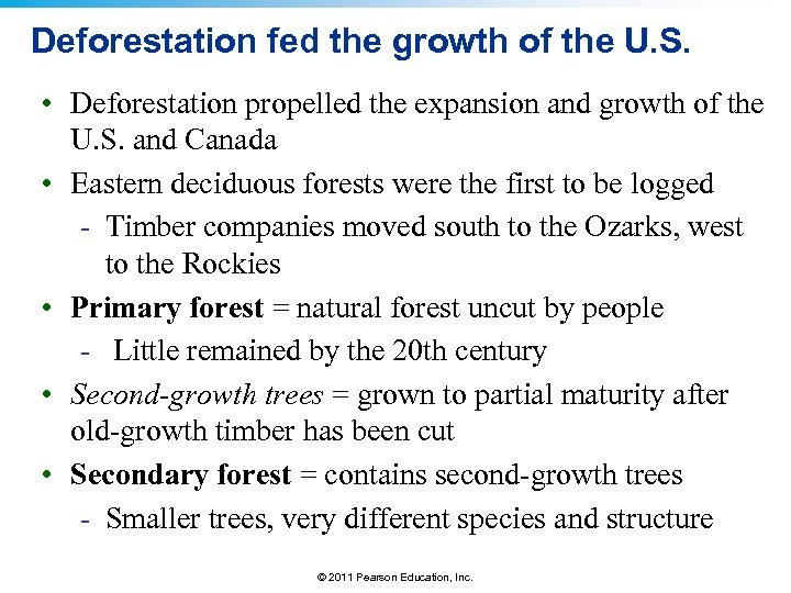 Deforestation fed the growth of the U. S. • Deforestation propelled the expansion and