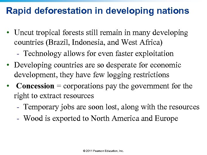 Rapid deforestation in developing nations • Uncut tropical forests still remain in many developing