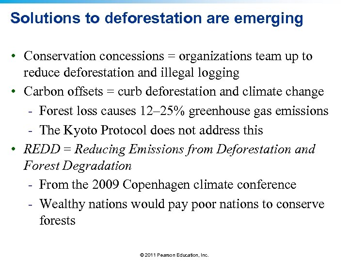 Solutions to deforestation are emerging • Conservation concessions = organizations team up to reduce