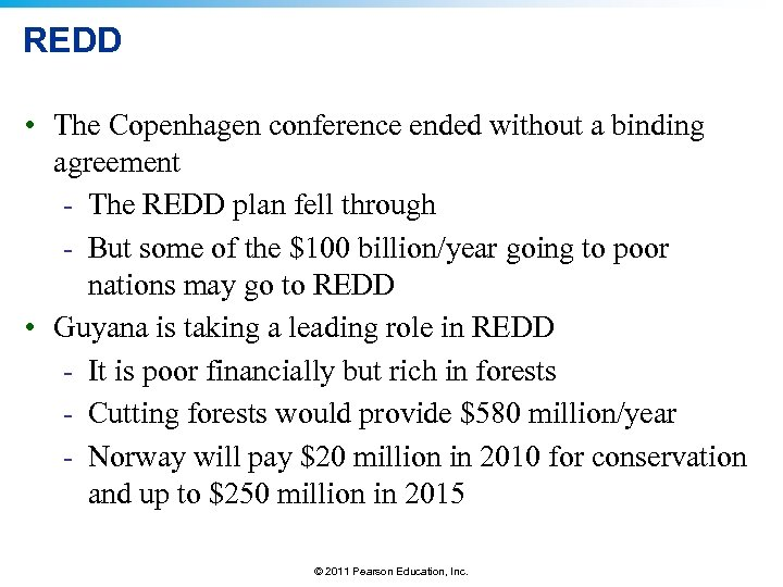 REDD • The Copenhagen conference ended without a binding agreement - The REDD plan