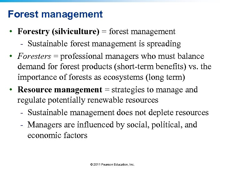 Forest management • Forestry (silviculture) = forest management - Sustainable forest management is spreading
