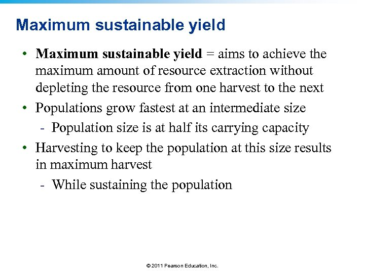 Maximum sustainable yield • Maximum sustainable yield = aims to achieve the maximum amount
