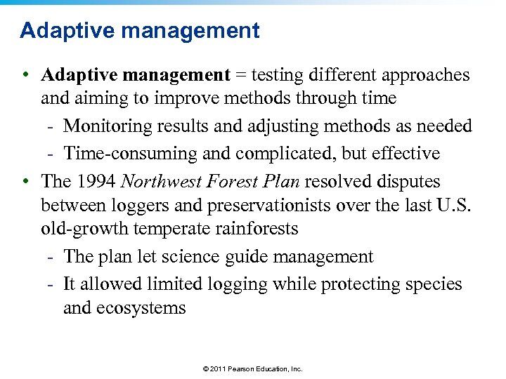 Adaptive management • Adaptive management = testing different approaches and aiming to improve methods