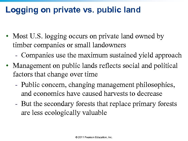 Logging on private vs. public land • Most U. S. logging occurs on private