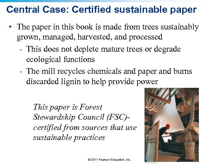 Central Case: Certified sustainable paper • The paper in this book is made from