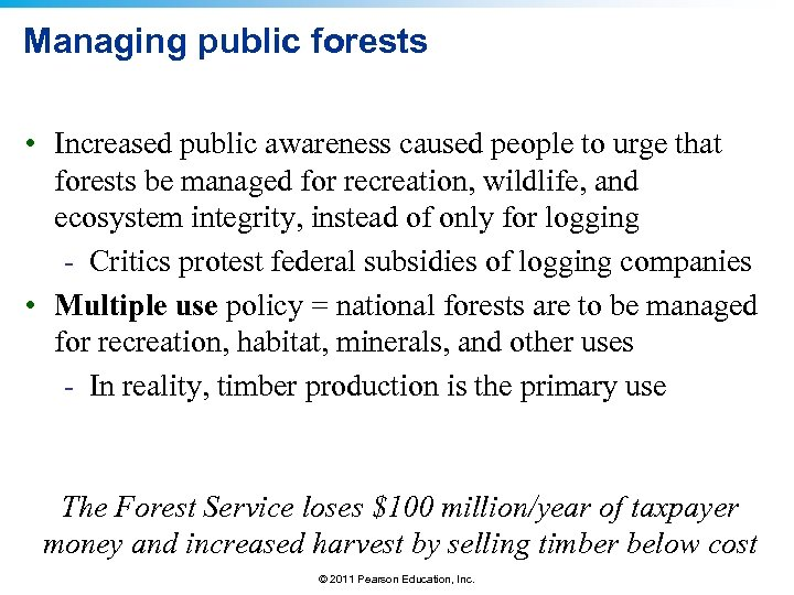 Managing public forests • Increased public awareness caused people to urge that forests be