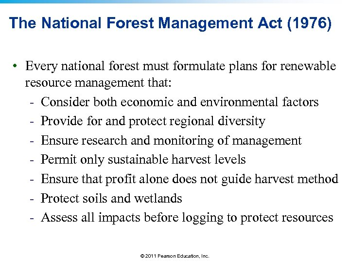 The National Forest Management Act (1976) • Every national forest must formulate plans for