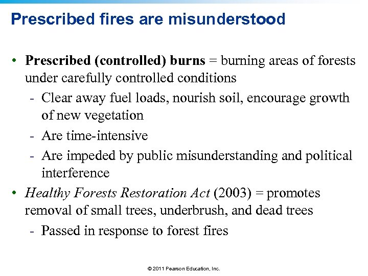 Prescribed fires are misunderstood • Prescribed (controlled) burns = burning areas of forests under