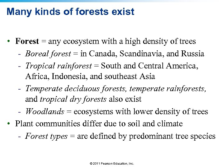 Many kinds of forests exist • Forest = any ecosystem with a high density
