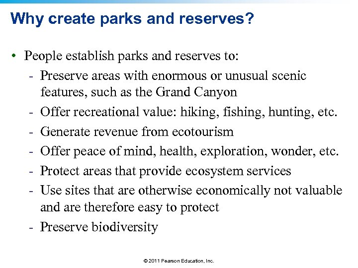 Why create parks and reserves? • People establish parks and reserves to: - Preserve