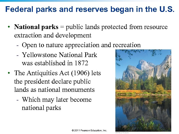 Federal parks and reserves began in the U. S. • National parks = public