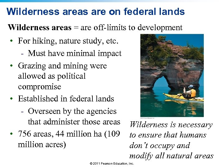 Wilderness areas are on federal lands Wilderness areas = are off-limits to development •