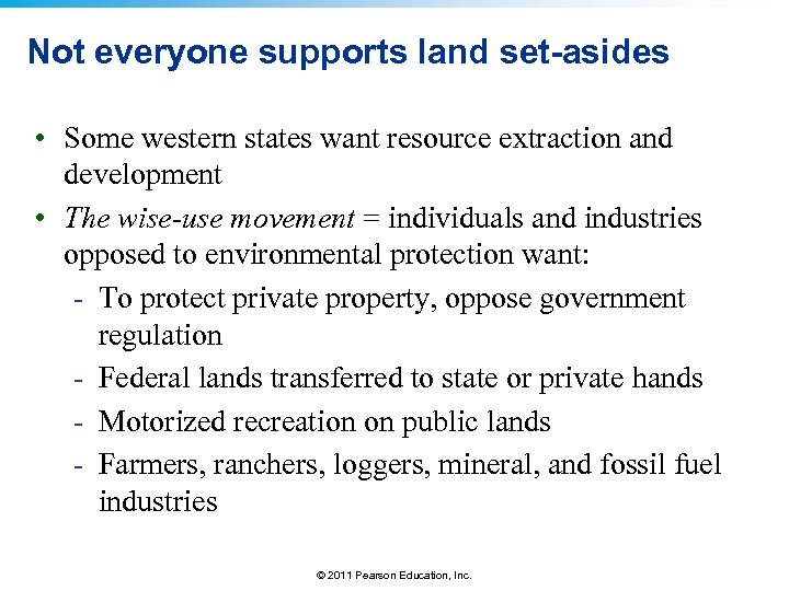 Not everyone supports land set-asides • Some western states want resource extraction and development
