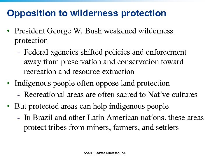 Opposition to wilderness protection • President George W. Bush weakened wilderness protection - Federal