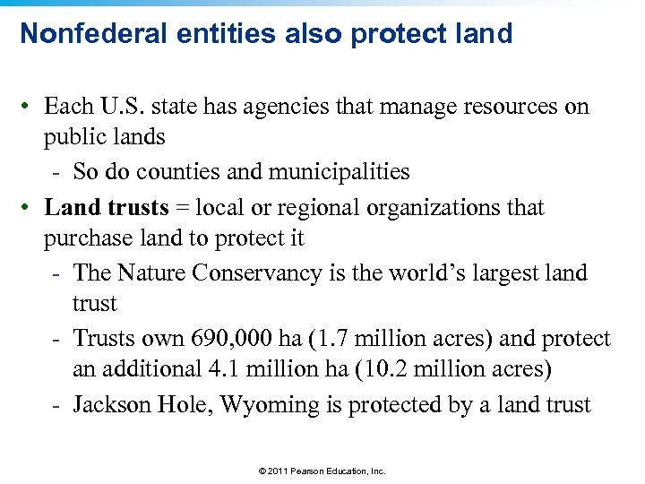 Nonfederal entities also protect land • Each U. S. state has agencies that manage