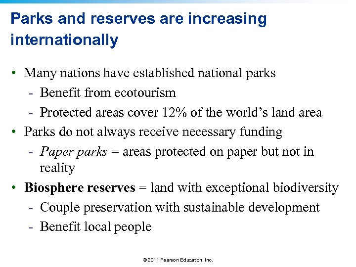 Parks and reserves are increasing internationally • Many nations have established national parks -