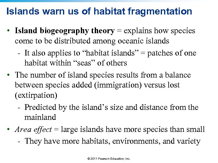Islands warn us of habitat fragmentation • Island biogeography theory = explains how species