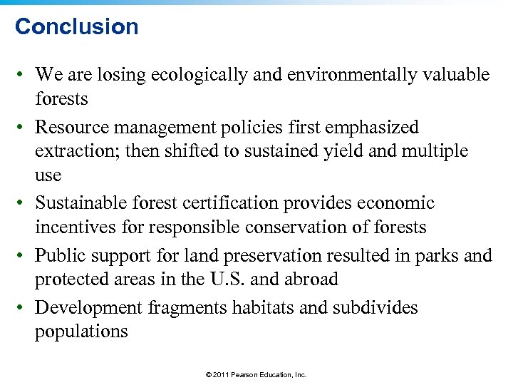 Conclusion • We are losing ecologically and environmentally valuable forests • Resource management policies