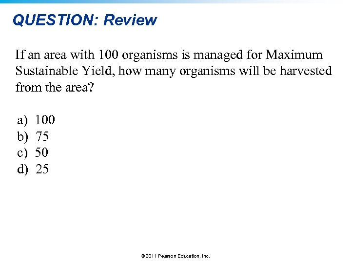 QUESTION: Review If an area with 100 organisms is managed for Maximum Sustainable Yield,