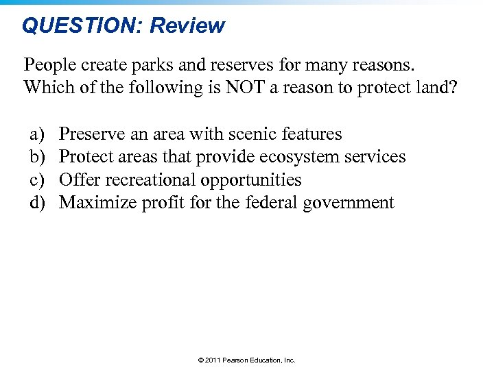 QUESTION: Review People create parks and reserves for many reasons. Which of the following