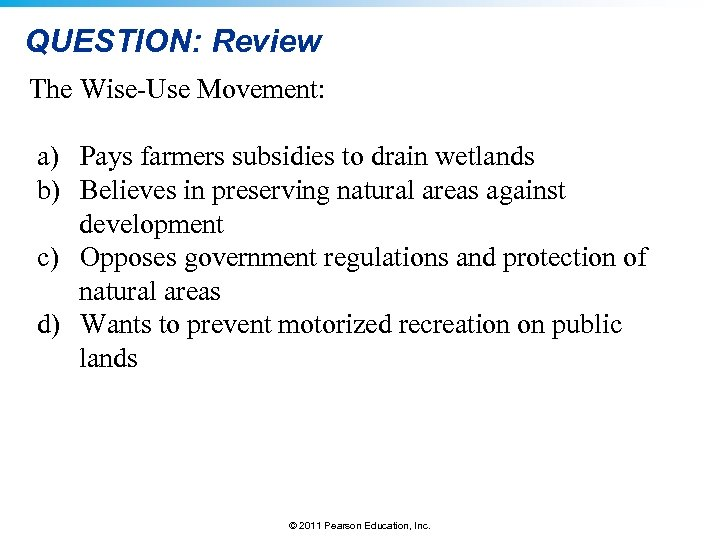 QUESTION: Review The Wise-Use Movement: a) Pays farmers subsidies to drain wetlands b) Believes
