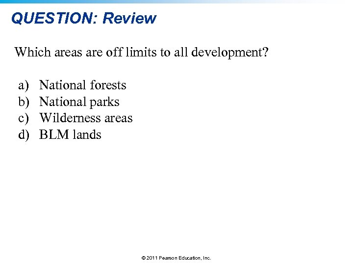 QUESTION: Review Which areas are off limits to all development? a) b) c) d)