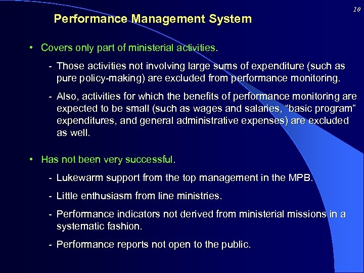 Performance Management System 10 • Covers only part of ministerial activities. - Those activities