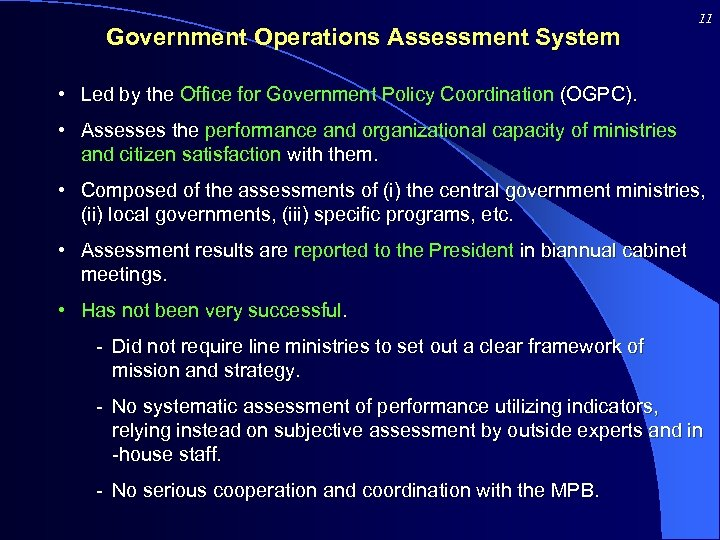 Government Operations Assessment System 11 • Led by the Office for Government Policy Coordination