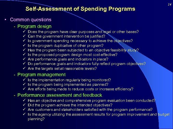 Self-Assessment of Spending Programs 14 • Common questions - Program design ü ü ü
