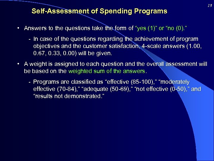 "Self-Assessment of Spending Programs • Answers to the questions take the form of ""yes"