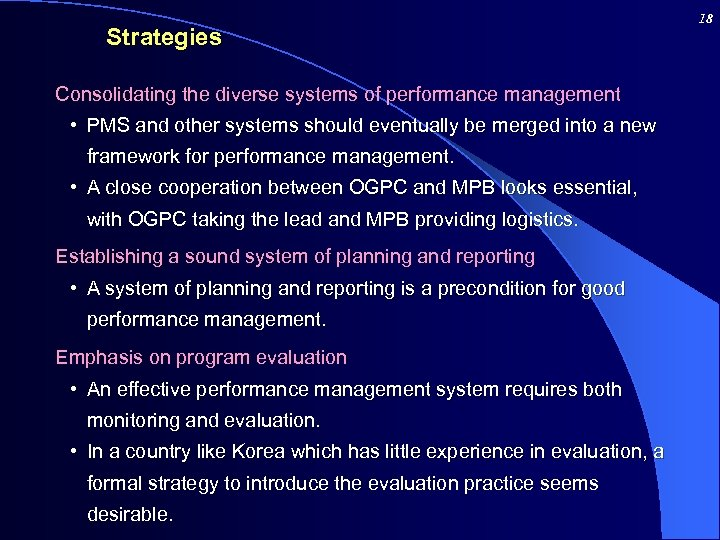 Strategies Consolidating the diverse systems of performance management • PMS and other systems should