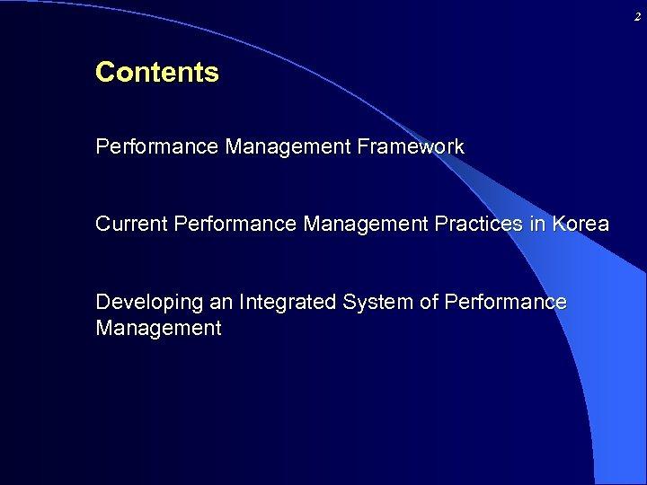 2 Contents Performance Management Framework Current Performance Management Practices in Korea Developing an Integrated