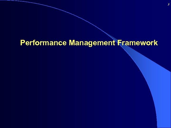 3 Performance Management Framework