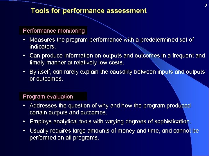 Tools for performance assessment 5 Performance monitoring • Measures the program performance with a