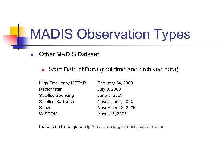 MADIS Observation Types n Other MADIS Dataset n Start Date of Data (real time