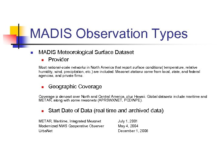 MADIS Observation Types n MADIS Meteorological Surface Dataset n Provider Most national-scale networks in