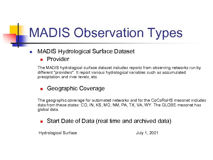 MADIS Observation Types n MADIS Hydrological Surface Dataset n Provider The MADIS hydrological surface