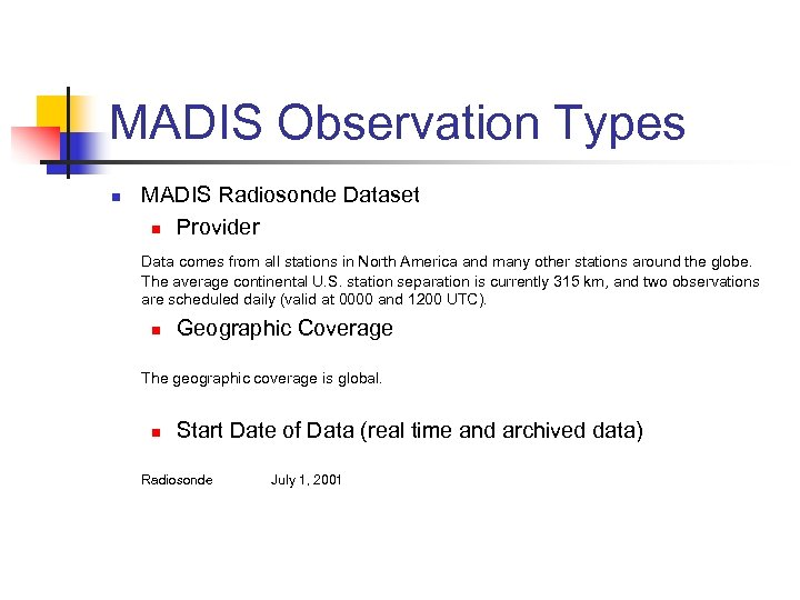 MADIS Observation Types n MADIS Radiosonde Dataset n Provider Data comes from all stations