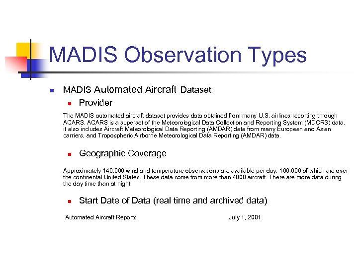 MADIS Observation Types n MADIS Automated Aircraft Dataset n Provider The MADIS automated aircraft