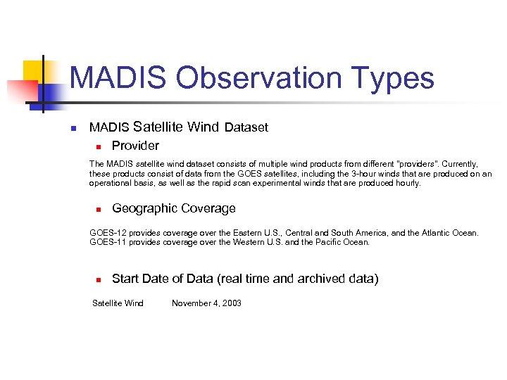 MADIS Observation Types n MADIS Satellite Wind Dataset n Provider The MADIS satellite wind