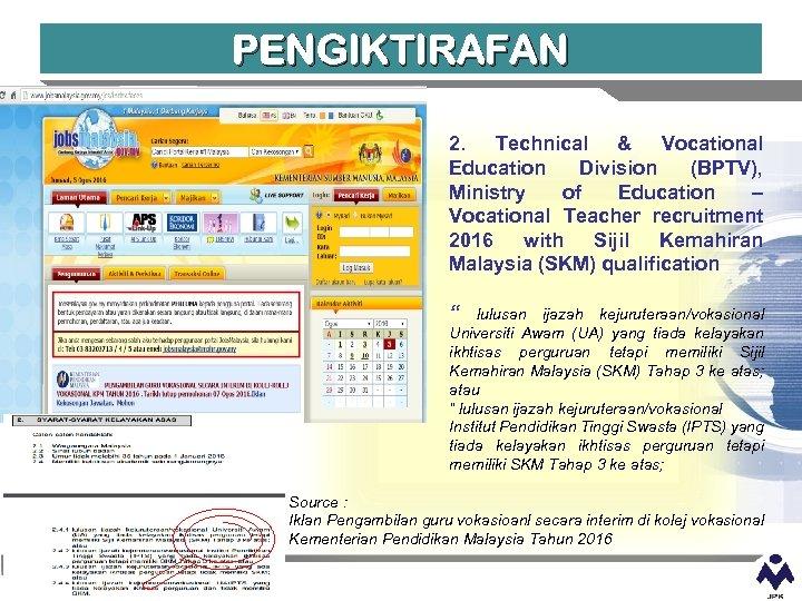 PENGIKTIRAFAN 2. Technical & Vocational Education Division (BPTV), Ministry of Education – Vocational Teacher